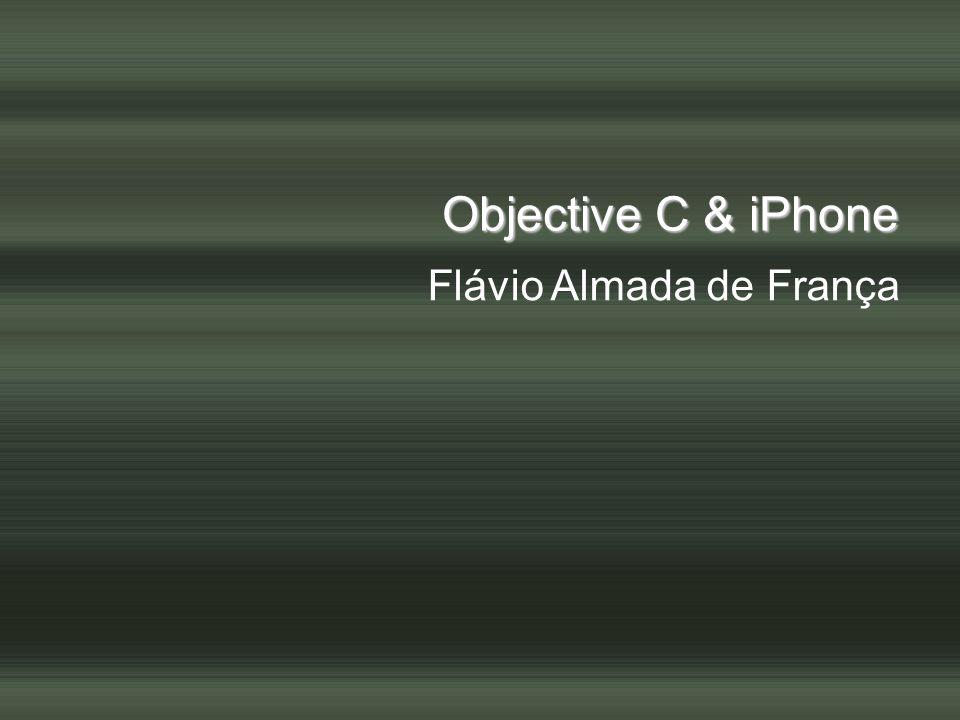 Objective C & iPhone Flávio Almada de França