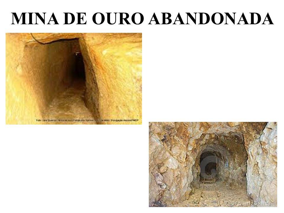 MINA DE OURO ABANDONADA