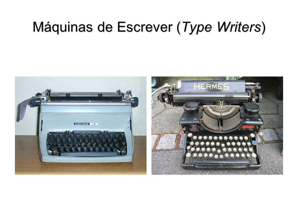Máquinas de Escrever (Type Writers)