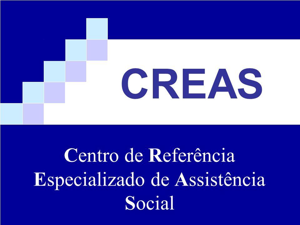 CREAS Centro de Referência Especializado de Assistência Social