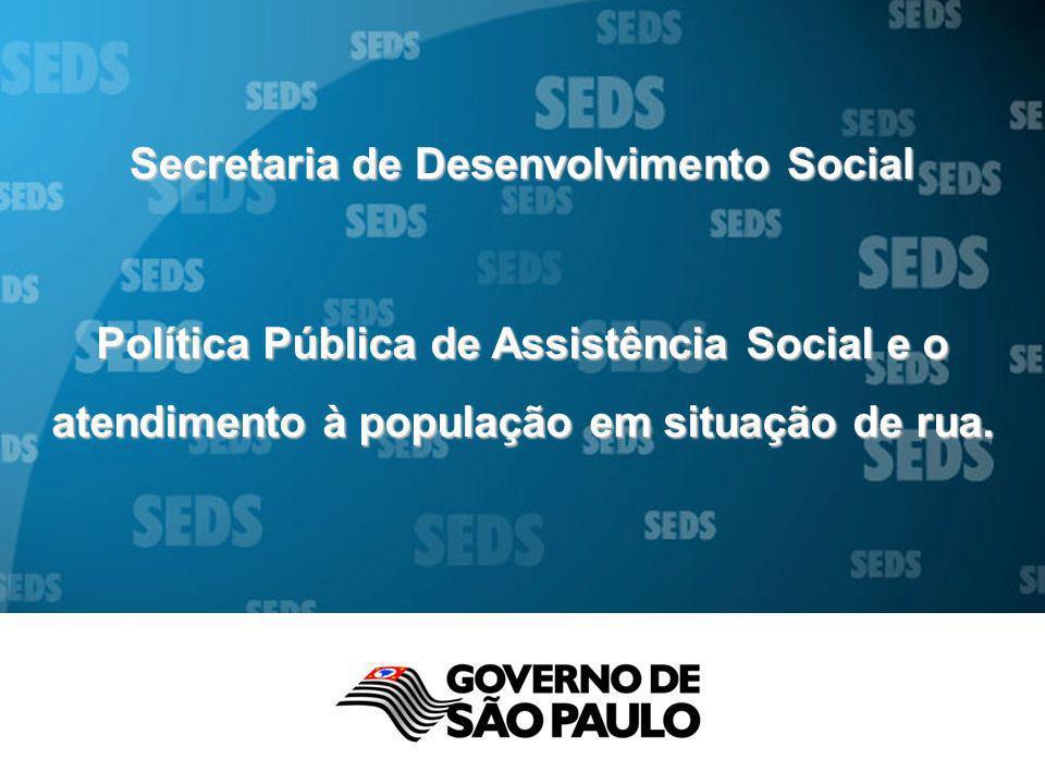Secretaria de Desenvolvimento Social Política Pública de Assistência Social e o atendimento à população em situação de rua.