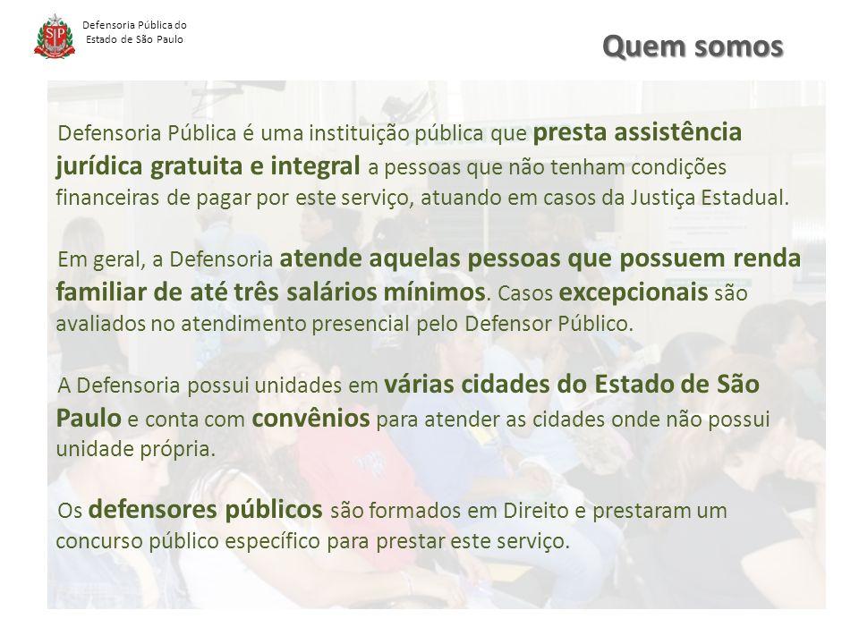 Defensoria Pública é uma instituição pública que presta assistência jurídica gratuita e integral a pessoas que não tenham condições financeiras de pagar por este serviço, atuando em casos da Justiça Estadual.