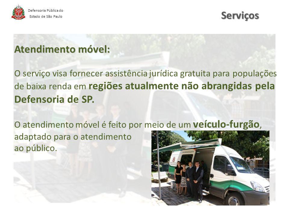 Defensoria Pública do Estado de São Paulo Atendimento móvel: O serviço visa fornecer assistência jurídica gratuita para populações de baixa renda em regiões atualmente não abrangidas pela Defensoria de SP.