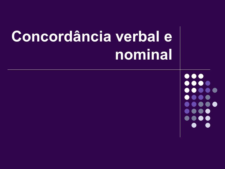 Expressões que indicam quantidade aproximada Quando o sujeito é formado por uma expressão partitiva (cerca de..., mais de..., menos de..., perto de...) seguida de um substantivo ou pronome no plural, o verbo concorda com o substantivo.