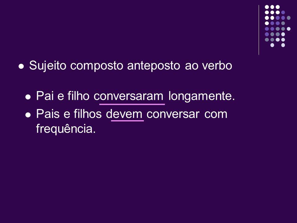 O verbo no singular com esse tipo de sujeito indica alternância ou mútua exclusão.