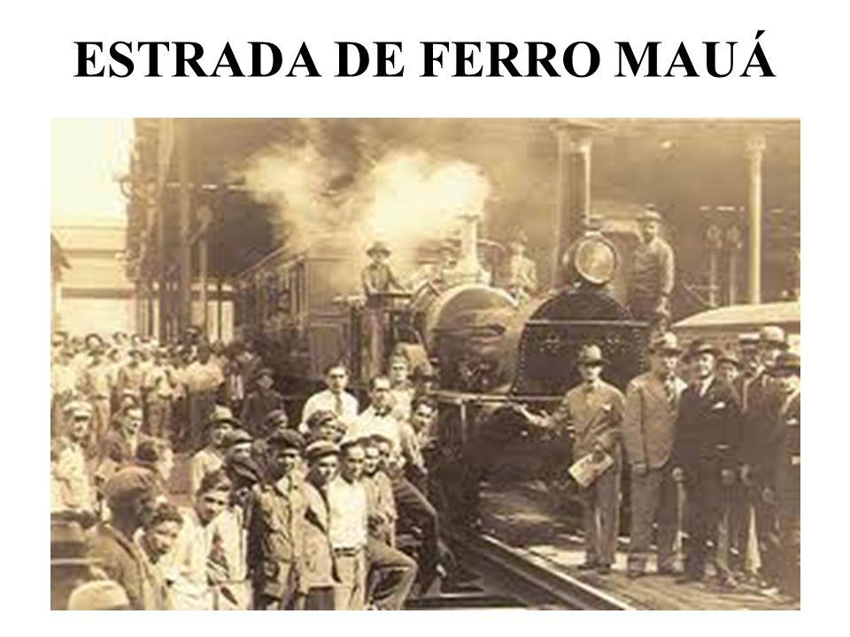 ESTRADA DE FERRO MAUÁ