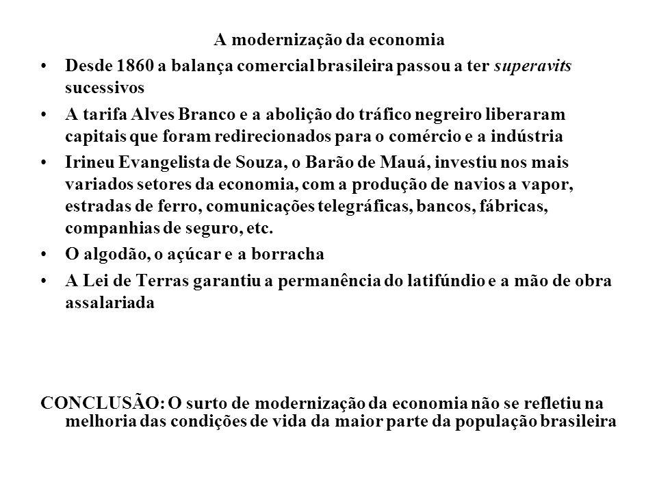 A modernização da economia Desde 1860 a balança comercial brasileira passou a ter superavits sucessivos A tarifa Alves Branco e a abolição do tráfico