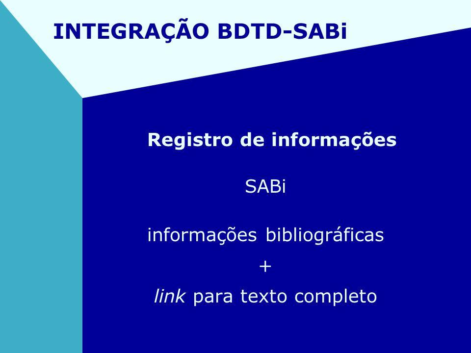 INTEGRAÇÃO BDTD-SABi Registro de informações SABi informações bibliográficas + link para texto completo