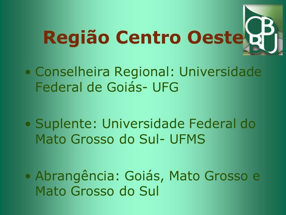 Região Centro Oeste Conselheira Regional: Universidade Federal de Goiás- UFG Suplente: Universidade Federal do Mato Grosso do Sul- UFMS Abrangência: Goiás, Mato Grosso e Mato Grosso do Sul