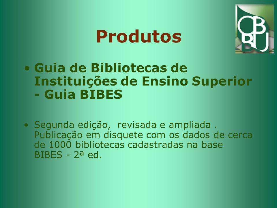 Produtos Guia de Bibliotecas de Instituições de Ensino Superior - Guia BIBES Segunda edição, revisada e ampliada.