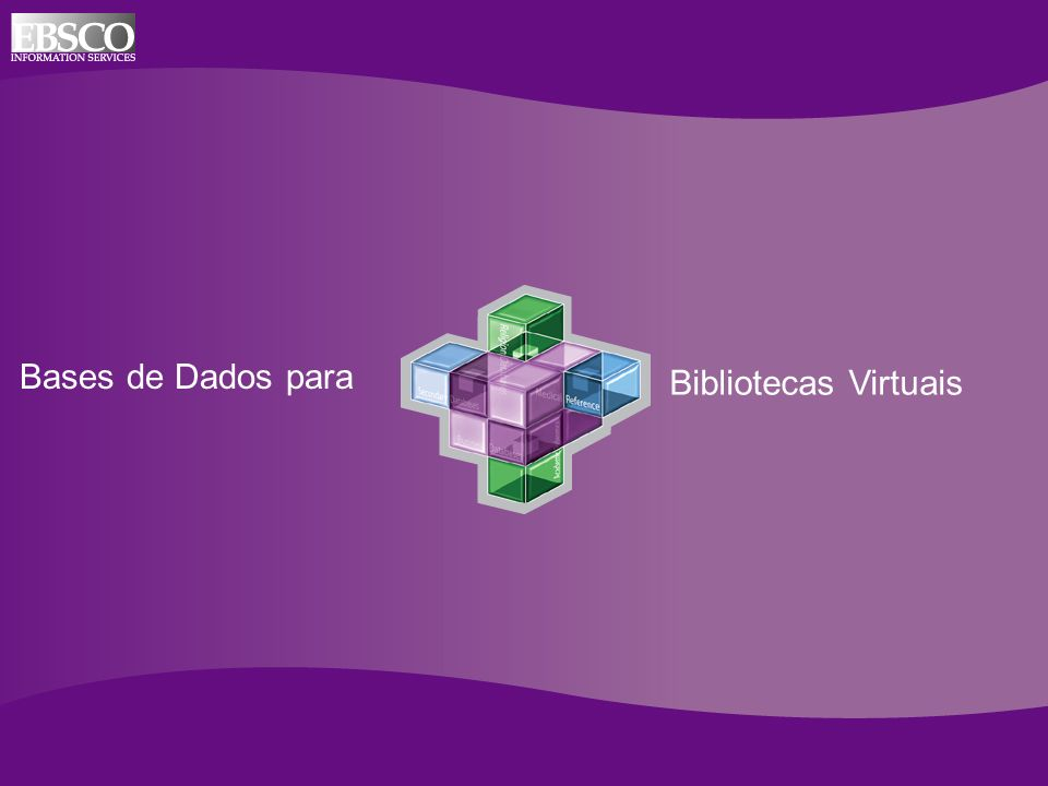Online Databases for Academic Libraries Bases de Dados para Bibliotecas Virtuais