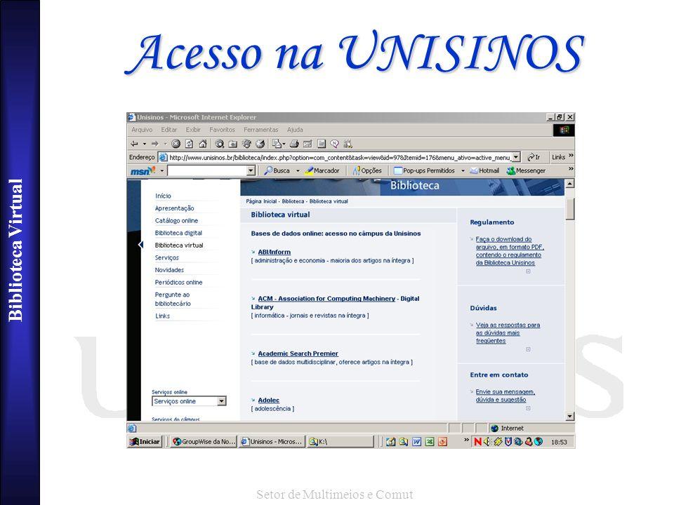 Biblioteca Virtual Setor de Multimeios e Comut Acesso na UNISINOS