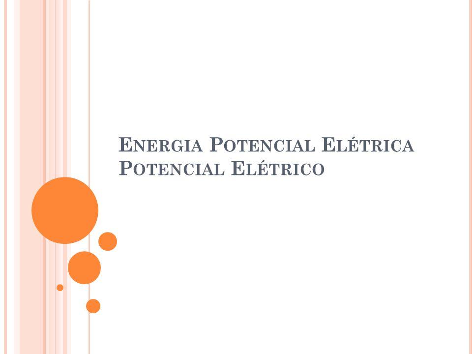 R ELEMBRANDO ENERGIA POTENCIAL 2 Energia Potencial Gravitacional Energia Potencial Elástica Energia Potencial Elétrica