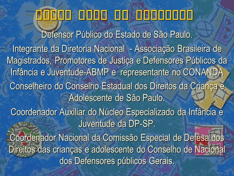 DIEGO VALE DE MEDEIROS Defensor Público do Estado de São Paulo. Integrante da Diretoria Nacional - Associação Brasileira de Magistrados, Promotores de