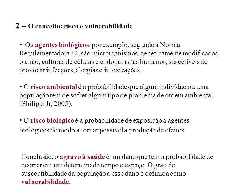 agentes biológicos animais –domésticos –domiciliados –silvestre virus bactérias protozoários insetos parasitas 3 agentes químicos solvente ácido metai