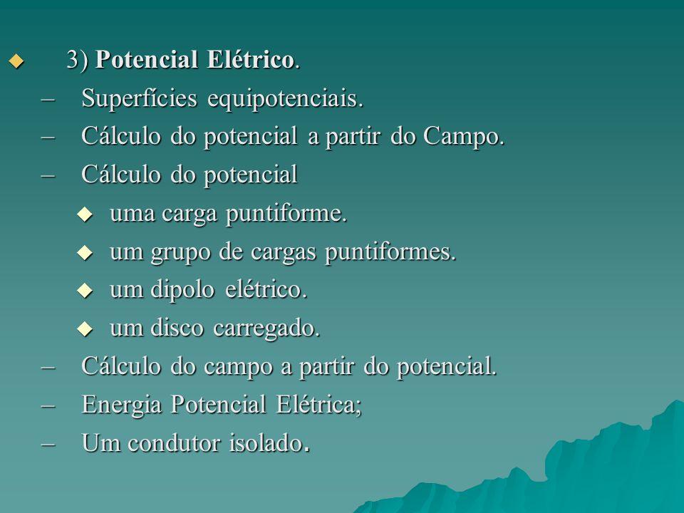 3) Potencial Elétrico.3) Potencial Elétrico. –Superfícies equipotenciais.