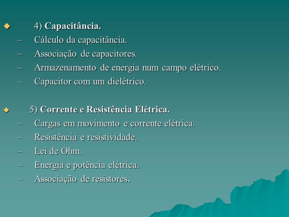 4) Capacitância.4) Capacitância. –Cálculo da capacitância.