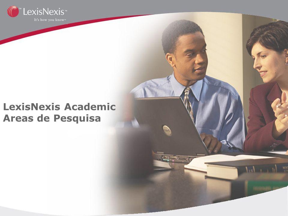 LexisNexis Academic Areas de Pesquisa