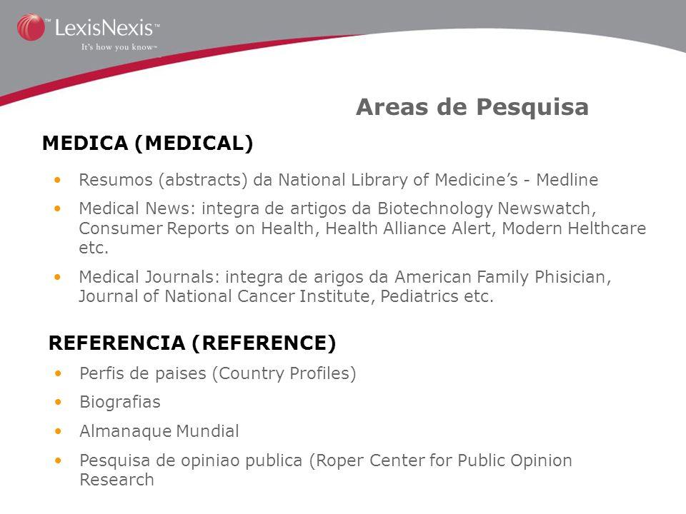 Areas de Pesquisa MEDICA (MEDICAL) REFERENCIA (REFERENCE) Resumos (abstracts) da National Library of Medicines - Medline Medical News: integra de arti
