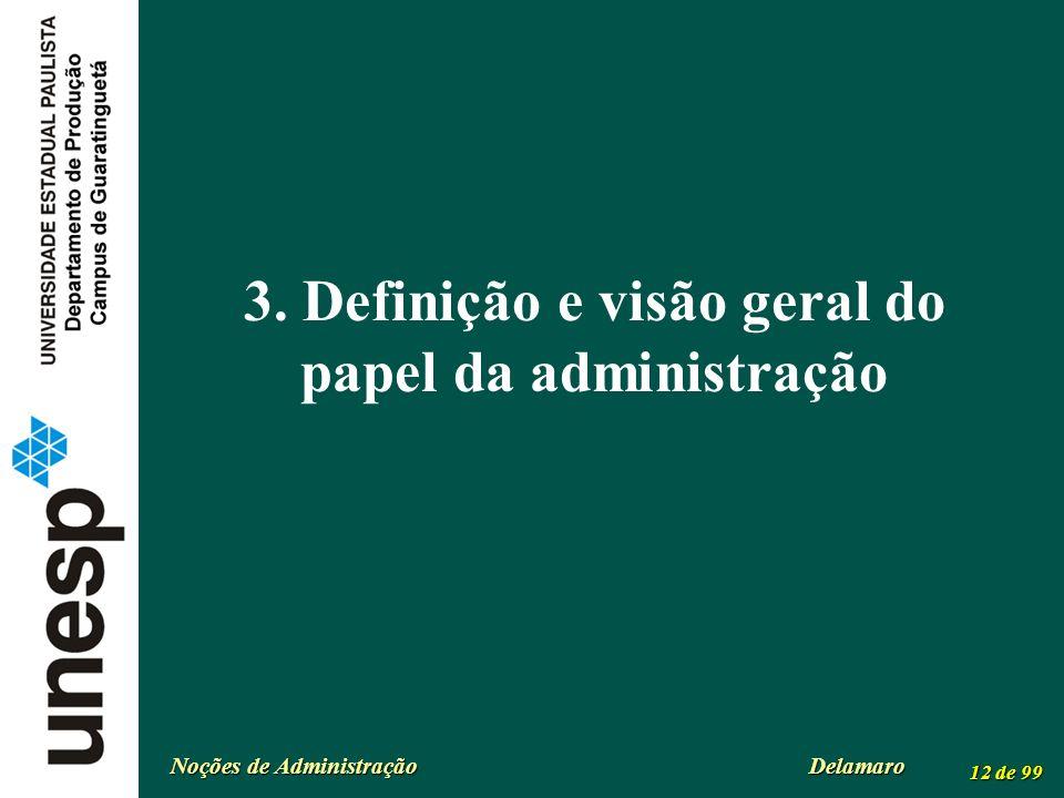 Noções de Administração Delamaro 12 de 99 3. Definição e visão geral do papel da administração