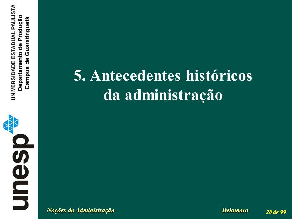 Noções de Administração Delamaro 20 de 99 5. Antecedentes históricos da administração