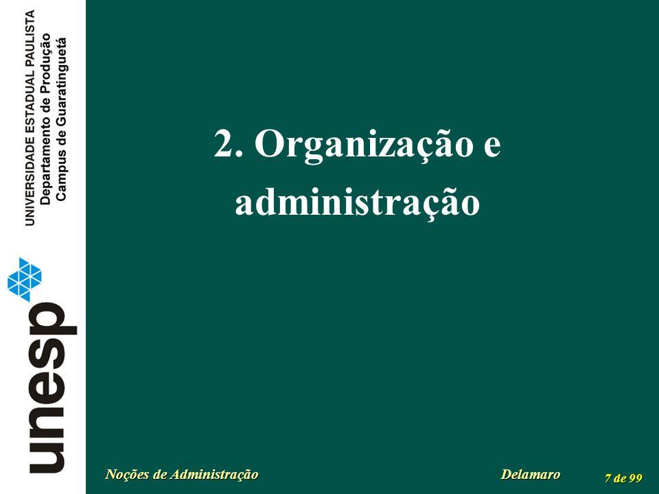 Noções de Administração Delamaro 7 de 99 2. Organização e administração