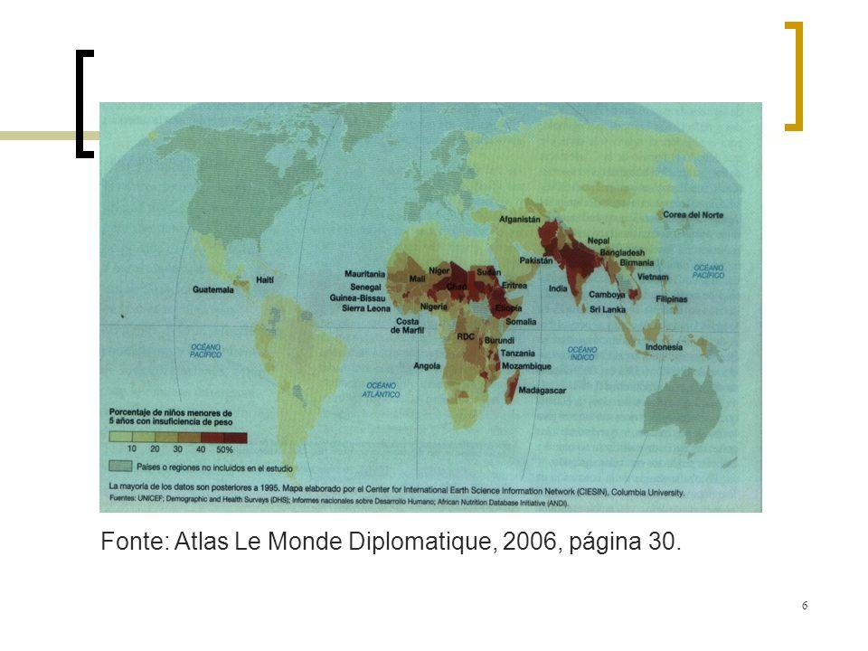 6 Fonte: Atlas Le Monde Diplomatique, 2006, página 30.