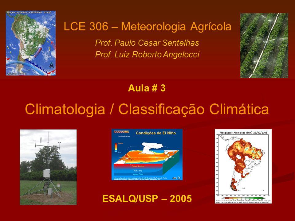 LCE 360 - Meteorologia Agrícola Sentelhas/Angelocci Clima Definiu-se CLIMA como sendo uma descrição estática, que expressa as condições médias do sequenciamento do tempo meteorológico.