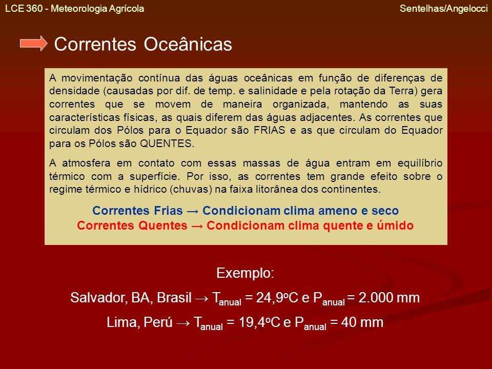 LCE 360 - Meteorologia Agrícola Sentelhas/Angelocci Correntes Oceânicas A movimentação contínua das águas oceânicas em função de diferenças de densida