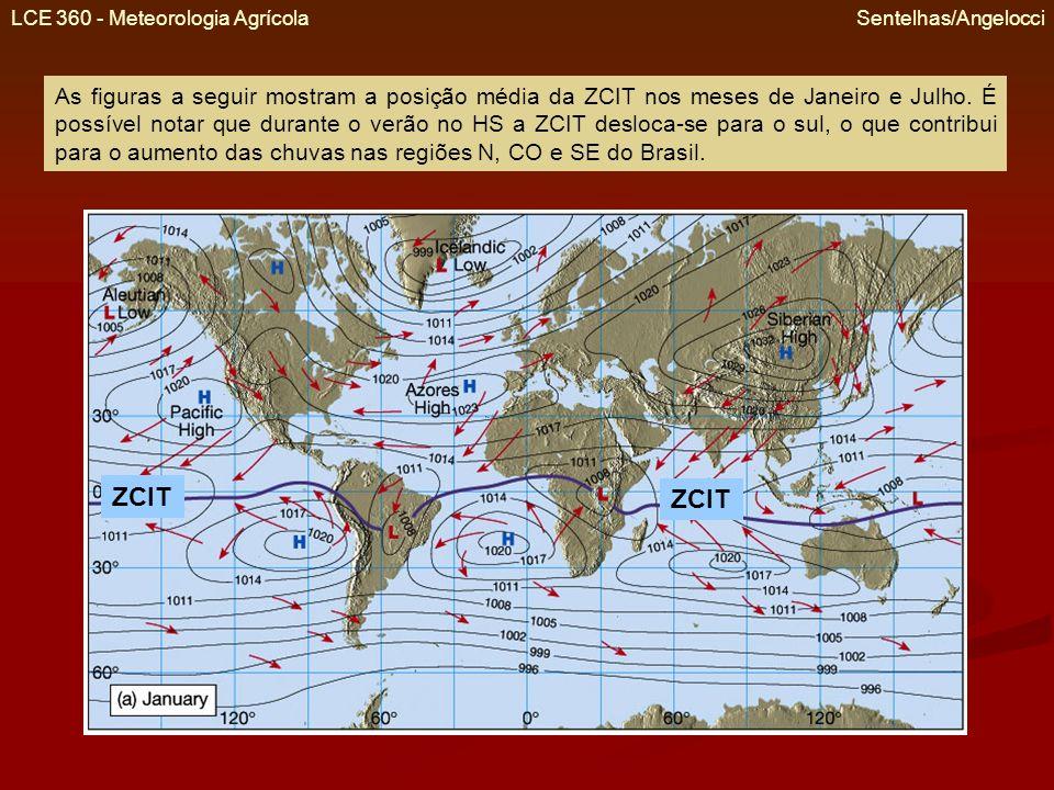 LCE 360 - Meteorologia Agrícola Sentelhas/Angelocci No mês de julho (inverno no HS), por outro lado, a ZCIT desloca-se para o norte, o que contribui para a diminuição das chuvas nas regiões SE, CO e inclusive em parte da região N do Brasil.
