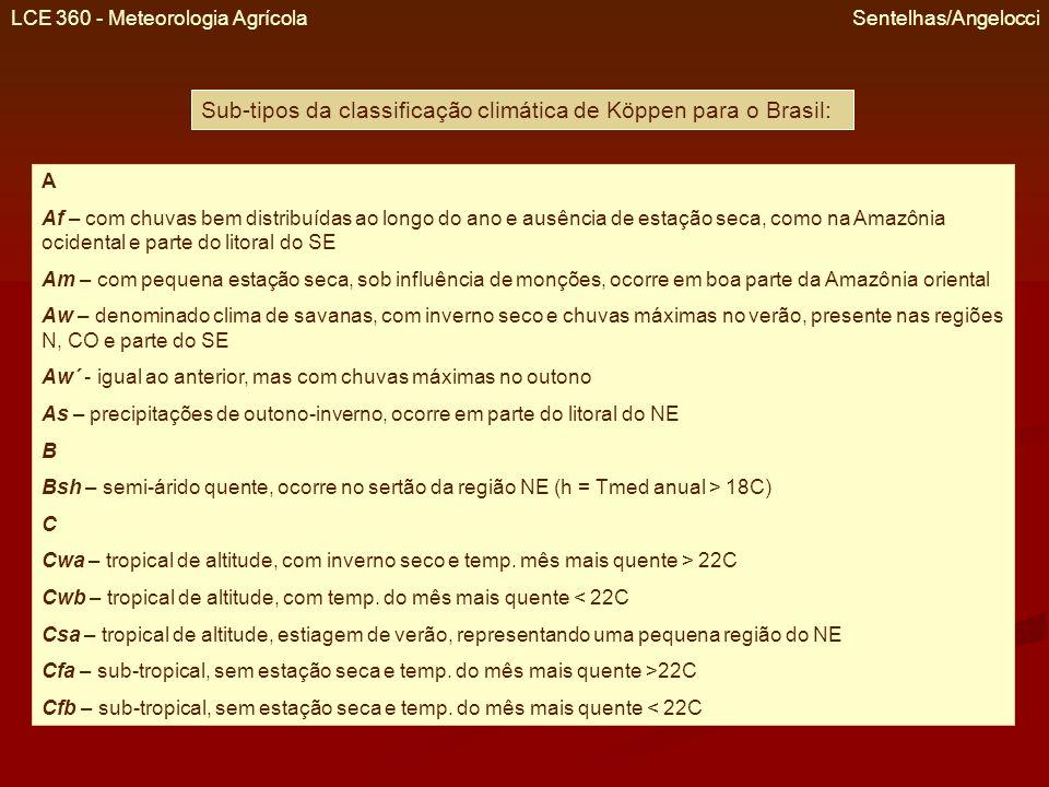 LCE 360 - Meteorologia Agrícola Sentelhas/Angelocci Macroclima do mundo – Classificação de Koppen
