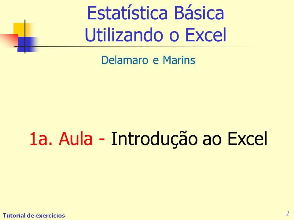 Tutorial de exercícios 1 Estatística Básica Utilizando o Excel Delamaro e Marins 1a.