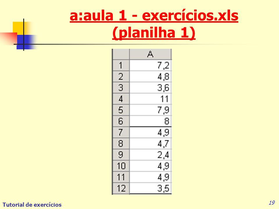 Tutorial de exercícios 19 a:aula 1 - exercícios.xls (planilha 1)