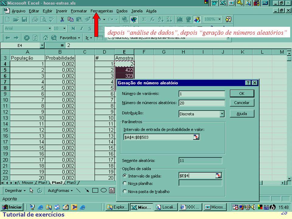 Tutorial de exercícios 28 depois análise de dados, depois geração de números aleatórios