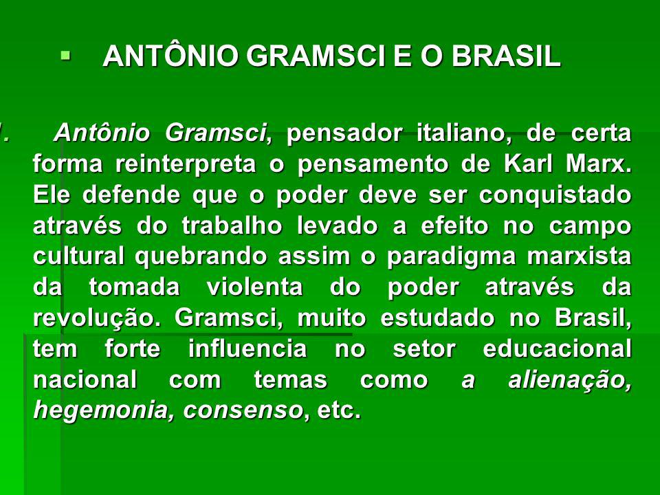 ANTÔNIO GRAMSCI E O BRASIL ANTÔNIO GRAMSCI E O BRASIL 1.