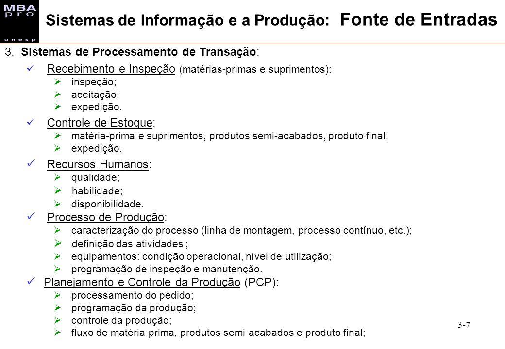 3-7 3. Sistemas de Processamento de Transação: Recebimento e Inspeção (matérias-primas e suprimentos): inspeção; aceitação; expedição. Controle de Est