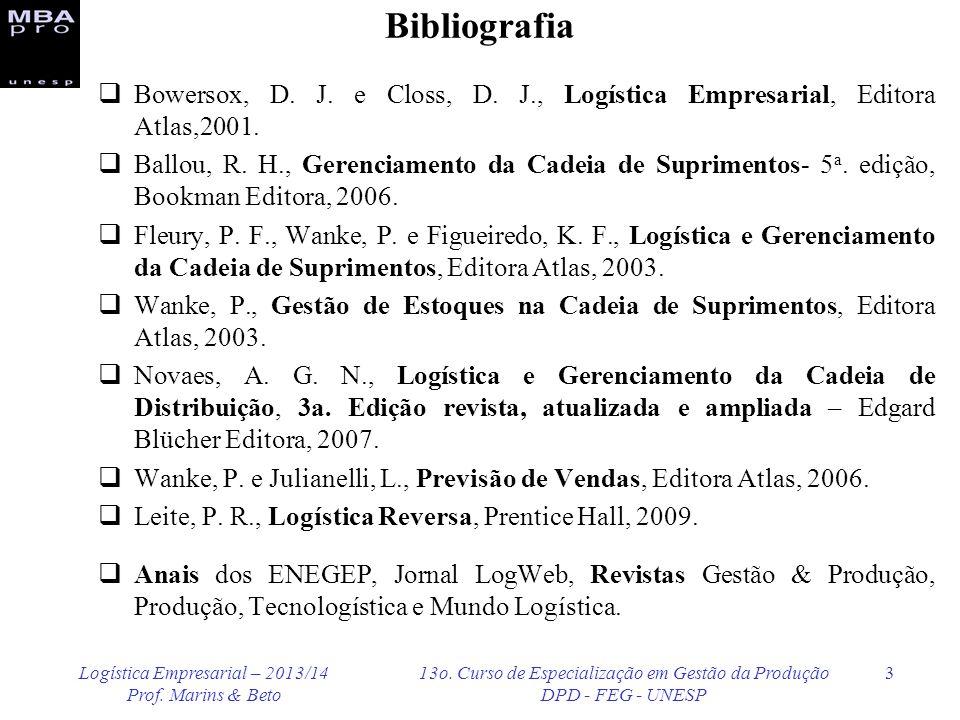 Logística Empresarial – 2013/14 Prof. Marins & Beto 13o. Curso de Especialização em Gestão da Produção DPD - FEG - UNESP 3 Bibliografia Bowersox, D. J