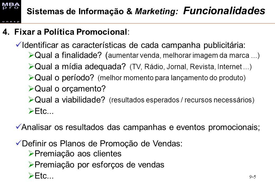 9-5 4. Fixar a Política Promocional: Identificar as características de cada campanha publicitária: Qual a finalidade? ( aumentar venda, melhorar image