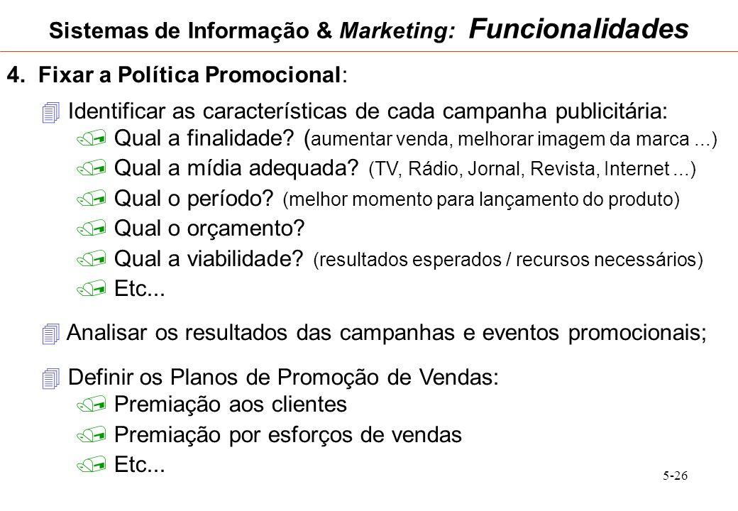 5-26 4. Fixar a Política Promocional: Identificar as características de cada campanha publicitária: Qual a finalidade? ( aumentar venda, melhorar imag