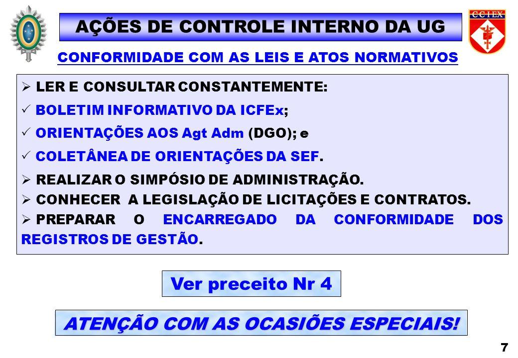 ATENÇÃO COM AS OCASIÕES ESPECIAIS! 7 CONFORMIDADE COM AS LEIS E ATOS NORMATIVOS LER E CONSULTAR CONSTANTEMENTE: BOLETIM INFORMATIVO DA ICFEx; ORIENTAÇ