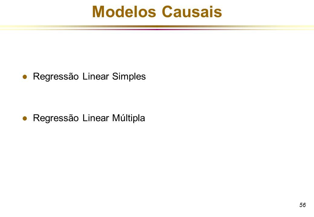 56 Modelos Causais l Regressão Linear Simples l Regressão Linear Múltipla