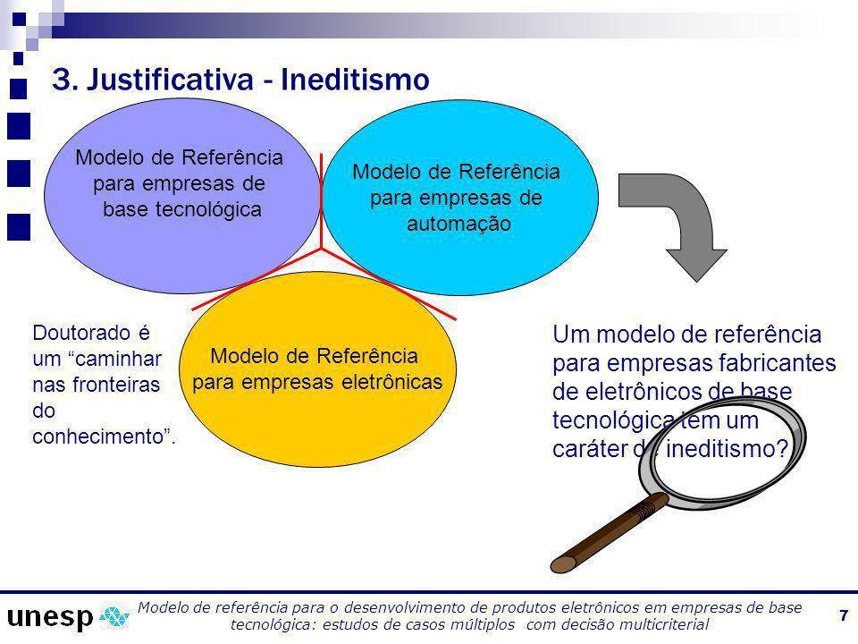 Modelo de referência para o desenvolvimento de produtos eletrônicos em empresas de base tecnológica: estudos de casos múltiplos com decisão multicriterial 18 6.