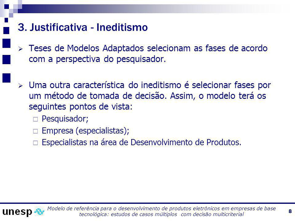 Modelo de referência para o desenvolvimento de produtos eletrônicos em empresas de base tecnológica: estudos de casos múltiplos com decisão multicriterial 9 4.