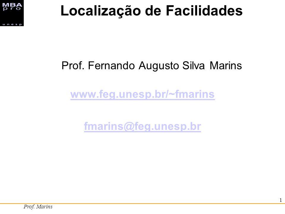 Prof. Marins 1 Localização de Facilidades Prof. Fernando Augusto Silva Marins www.feg.unesp.br/~fmarins fmarins@feg.unesp.br
