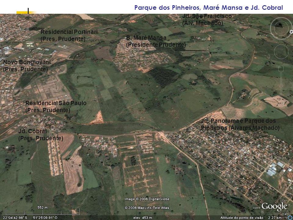 Espaços livres em megacidades Parque dos Pinheiros, Maré Mansa e Jd. Cobral B. Maré Mansa (Presidente Prudente) Jd. Panorama e Parque dos Pinheiros (Á