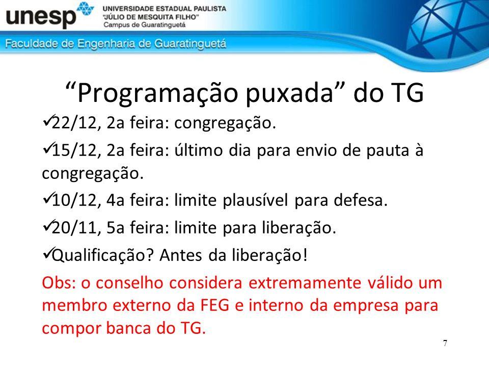 7 Programação puxada do TG 22/12, 2a feira: congregação. 15/12, 2a feira: último dia para envio de pauta à congregação. 10/12, 4a feira: limite plausí