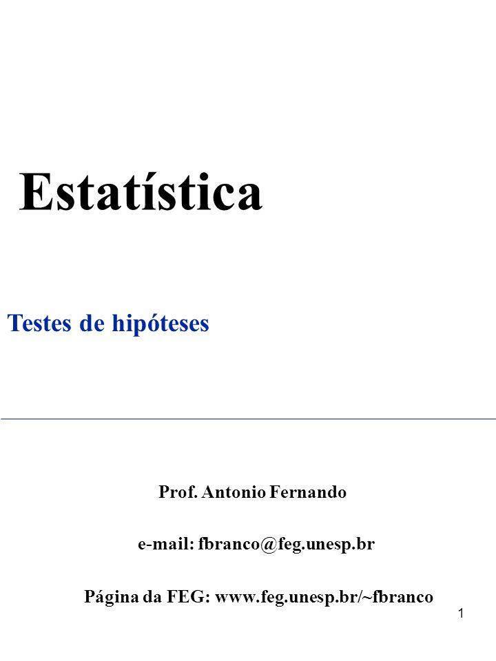 Teste da Proporção Populacional: p n.p 5 e n.(1-p) 5 Distribuição p Binomial Normal (p, [p(1-p)]/n) Teste da Proporção Populacional é análogo ao Teste da Média (µ) p: proporção amostral f: freqüência observada n: tamanho da amostra Caso 1: Aprox.