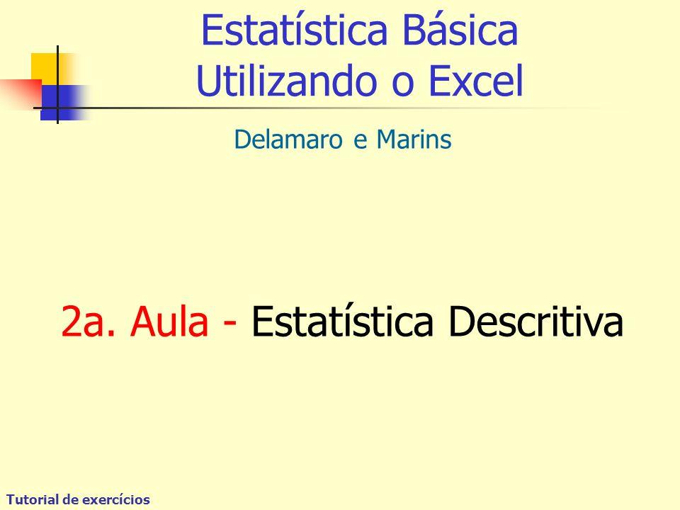 Tutorial de exercícios Estatística Básica Utilizando o Excel Delamaro e Marins 2a.