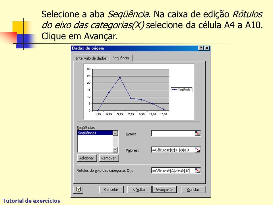 Tutorial de exercícios Selecione a aba Seqüência.
