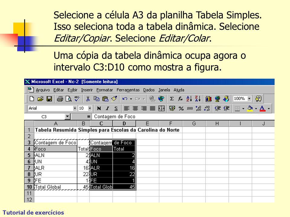 Tutorial de exercícios Selecione a célula A3 da planilha Tabela Simples.
